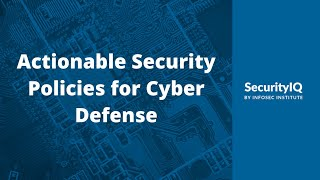 Webinar: Actionable Security Policies for Cyber Defense