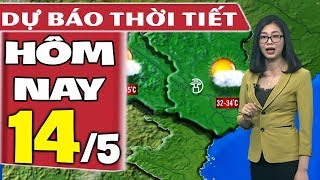Dự báo thời tiết hôm nay mới nhất ngày 14/5 | Dự báo thời tiết 3 ngày tới