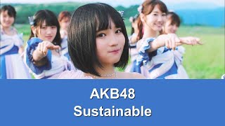 AKB48 - Sustainable (サステナブル) [Rom/Eng Lyrics Karaoke]