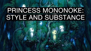Princess Mononoke: Style and Substance