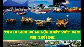 Top 10 siêu dự án lớn nhất Việt Nam |Những công trình thế kỷ|
