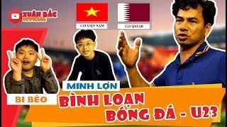 Yêu U23 Việt Nam - đập mặt vào tường với dự đoán chung kết của Bi béo.
