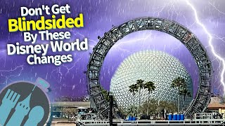 Don't Get Blindsided by These Disney World Changes