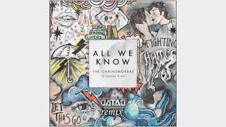 THE CHAINSMOKERS - All We Know (DATAD Remix feat. SHI)