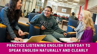 Practice Listening English Everyday to Speak English Naturally And Clearly