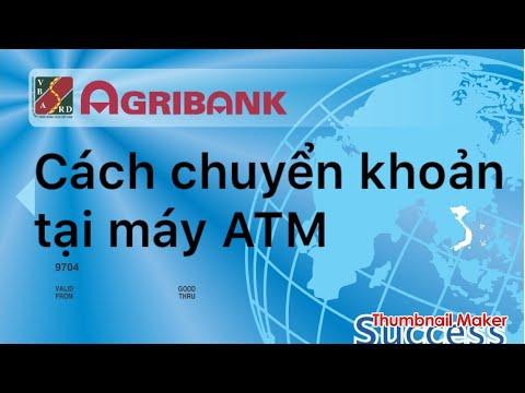 Agribank- chuyển khoản tại ATM