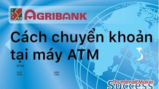 Hướng dẫn chuyển tiền ATM đơn giản dễ hiểu