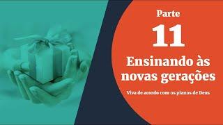 06/11/19 - Bênçãos sem Medida - Parte 11 - Ensinando as novas gerações - Marisa Lio