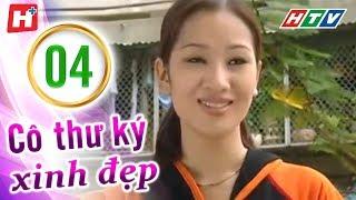 Cô Thư Ký Xinh Đẹp - Tập 04 | HTV Phim Hay Việt Nam