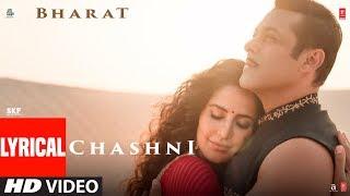 Lyrical: Chashni Song   Bharat   Salman Khan, Katrina Kaif  Vishal & Shekhar ft. Abhijeet Srivastava