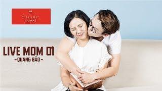 MOM ƠI - QUANG BẢO Tập 1   DearMrBao