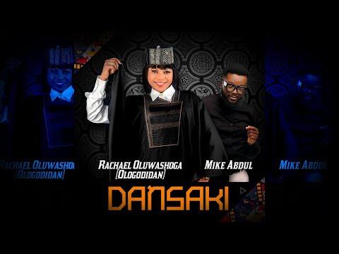 DANSAKI - Rachael Oluwashoga ft Mike Abdul  [@rachaelologo @mikeabdulnaija]