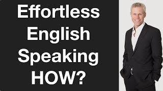 Effortless English Speaking | Most Important Priorities