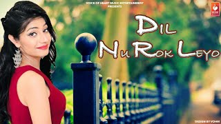 Dil Nu Rok Leyo – Gaivy Bal – Monika Chauhan