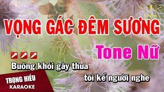 Karaoke Vọng Gác Đêm Sương Tone Nữ Nhạc Sống | Trọng Hiếu