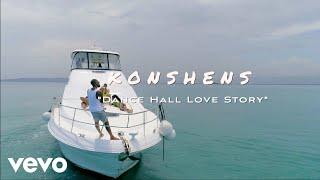 KONSHENS - DANCEHALL LOVE STORY