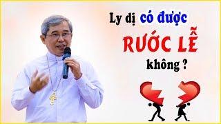 Người Công Giáo ly dị có được Rước Lễ không - Đức Cha Luy Nguyễn Anh Tuấn giải thích