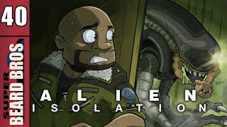 Alien Isolation | Let's Play Ep. 40 | Super Beard Bros.