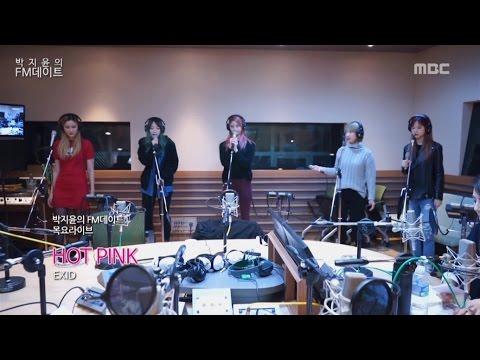 [Park Ji Yoon FM date] Thursday Live. EXID - HOT PINK [박지윤의 FM데이트] 20151126