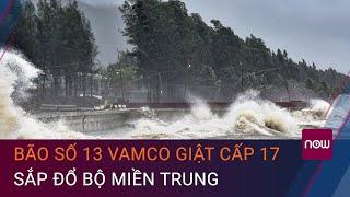 Tin bão mới nhất: Bão số 13 Vamco đạt cấp cuồng phong, sắp đổ bộ miền Trung | VTC Now