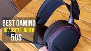 Top 5 Best Gaming Headset Under $50