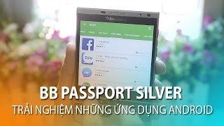 BB PASSPORT SILVER - Trải nghiệm những ứng dụng ANDROID.