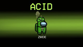 Among Us But ACID IMPOSTER Role (mods)