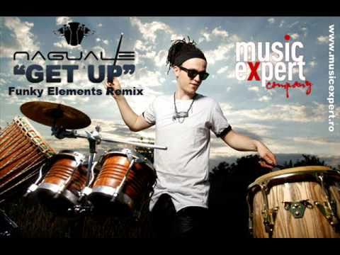 Naguale - Get up (Funky Elements Remix)