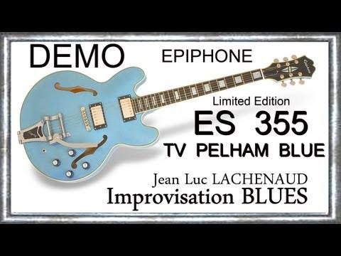 ES 355 Pelham blue 2013 TV Limited Edition EPIPHONE Impro BLUES Jean Luc LACHENAUD