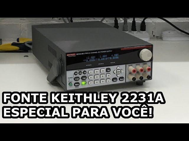 ESSA FONTE DE BANCADA É ESPECIAL PARA VOCÊ! KEITHLEY 2231A