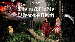 RUBY - THE UNKILLABLE LIFESTEAL BITCH