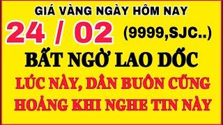 Giá vàng hôm nay 9999 ngày 24/2 | GIÁ VÀNG MỚI NHẤT || Bảng Giá Vàng SJC 9999 24K 18K 14K 10K