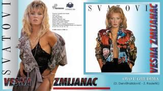 Vesna Zmijanac - Ovo u grudima - (Audio 1990)