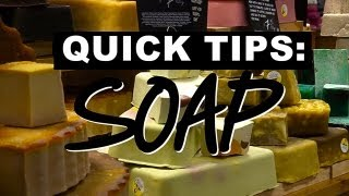 LUSH Quick Tips: Soap