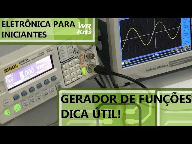 DICA PARA CONFIGURAR GERADOR DE FUNÇÃO | Eletrônica para Iniciantes #142