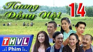 THVL   Hương đồng nội - Tập 14