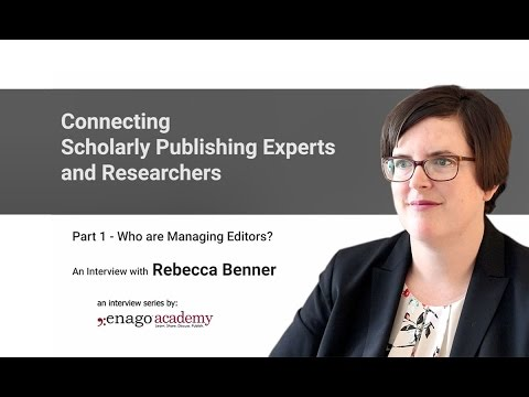 Enago Academy: Who are Managing Editors? - An Interview with Rebecca Benner : Part 1