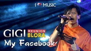 GIGI - My Facebook (OFFICIAL BLORA ROCK N LOVE 2)