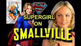 Supergirl on Smallville