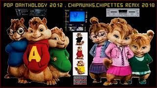 Pop Danthology 2012 , Chipmunks,Chipettes Remix 2018_HD