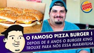 PROVANDO PIZZA BURGER DO BURGER KING