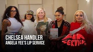 Angela Yee's Lip Service Ft. Chelsea Handler