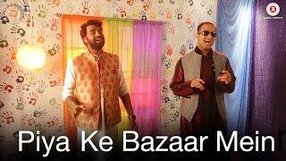 Piya Ke Baazar Mein – Jagpreet Bawja