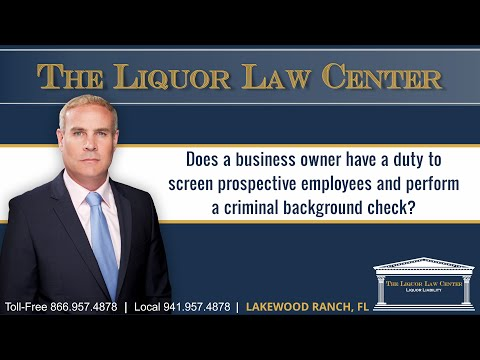 Does a business owner have a duty to screen prospective employees and perform a criminal...