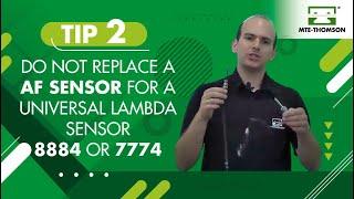 TIP 02 – Do not replace a AF Sensor for a Universal Lambda Sensor 8884 or 7774