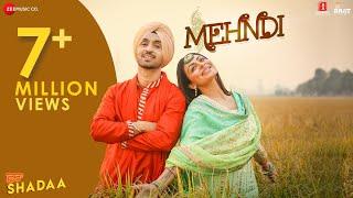 Mehndi – Diljit Dosanjh – Shipra Goyal – Shadaa
