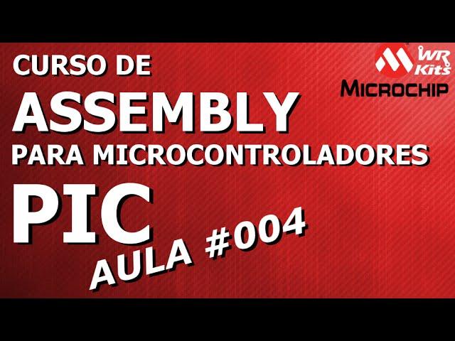 ENTRADAS E SAÍDAS, VETOR DE RESET E INTERRUPÇÃO | Assembly para PIC #004