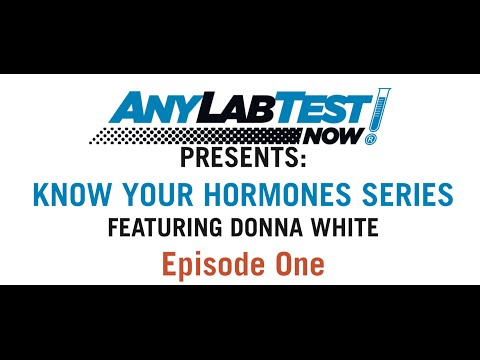 Know Your Hormones Series #1 - Any Lab Test Now: Presented by Donna White