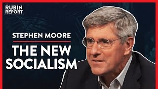 This Is Why Socialism Fails Every Single Time (Pt. 3) | Stephen Moore | POLITICS | Rubin Report