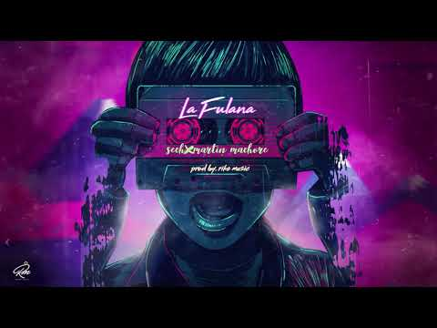 Sech ft Martin Machore - La Fulana [Official Audio]